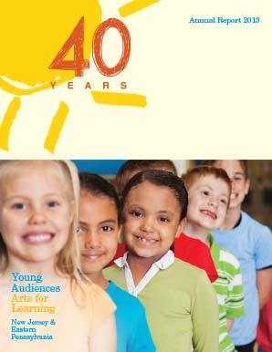 Cover of Young Audiences New Jersey and Eastern Pennsylvania FY13 Annual Report