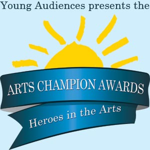 Young Audiences Arts Champion Awards