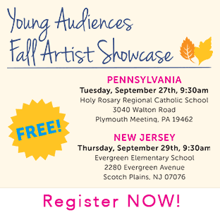 Young Audiences 2016 Fall Showcases - Register NOW!